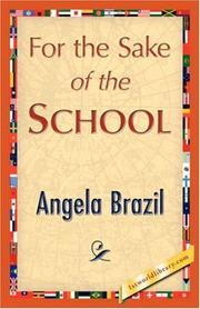 Cover of: For the Sake of the School by Angela Brazil