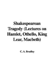 Cover of: Shakespearean Tragedy Lectures on Hamlet, Othello, King Lear, Macbeth | A. C. Bradley