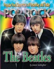 Cover of: The Beatles (Popular Rock Superstars of Yesterday and Today Pop Rock) | James Gallagher