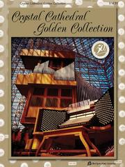 Cover of: Crystal Cathedral Golden Collection | Mark Thallander