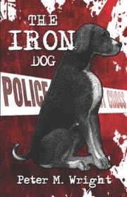 Cover of: The Iron Dog by Peter M. Wright