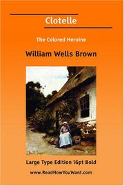 Cover of: Clotelle The Colored Heroine | William Wells Brown