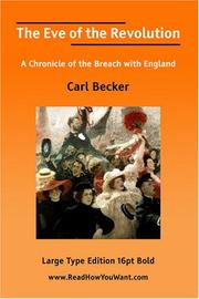 Cover of: The Eve of the Revolution A Chronicle of the Breach with England | Carl Becker