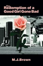Cover of: The Redemption of a Good Girl Gone Bad by M.J. Brown
