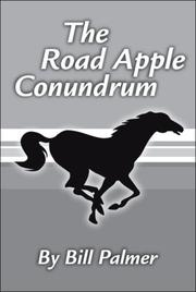 Cover of: The Road Apple Conundrum by Bill Palmer