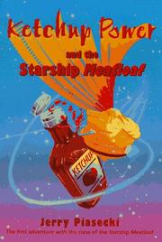 Cover of: Ketchup Power and the Starship Meatloaf | Jerry Piasecki