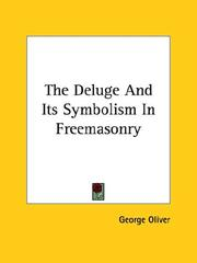 Cover of: The Deluge And Its Symbolism In Freemasonry | George Oliver