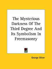 Cover of: The Mysterious Darkness of the Third Degree and Its Symbolism in Freemasonry | George Oliver