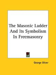 Cover of: The Masonic Ladder And Its Symbolism In Freemasonry | George Oliver