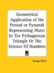 Cover of: Geometrical Application of the Pentad or Pyramid Representing Water in the Pythagorean Triangle or the Science of Numbers | George Oliver