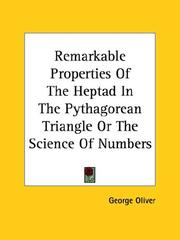 Cover of: Remarkable Properties of the Heptad in the Pythagorean Triangle or the Science of Numbers | George Oliver