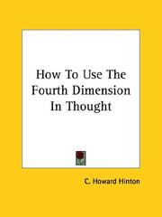 Cover of: How to Use the Fourth Dimension in Thought | C. Howard Hinton