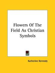 Cover of: Flowers of the Field As Christian Symbols by Katherine Kennedy