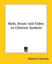 Cover of: Birds, Beasts and Fishes As Christian Symbols | Katherine Kennedy
