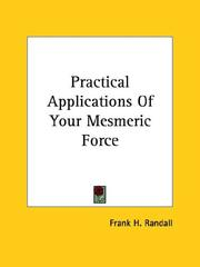 Cover of: Practical Applications of Your Mesmeric Force | Frank H. Randall