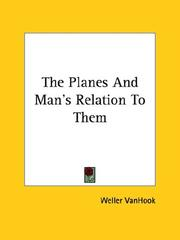 Cover of: The Planes and Man's Relation to Them | Weller Vanhook