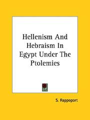Cover of: Hellenism and Hebraism in Egypt Under the Ptolemies | S. Rappoport