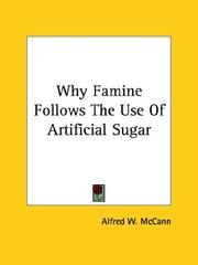Cover of: Why Famine Follows the Use of Artificial Sugar | Alfred W. McCann