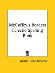 Cover of: Mcguffey's Readers Eclectic Spelling Book | William Holmes McGuffey