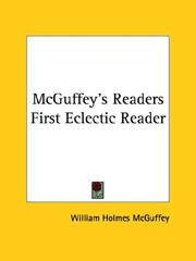 Cover of: Mcguffey's Readers First Eclectic Reader | William Holmes McGuffey