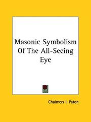 Cover of: Masonic Symbolism Of The All-Seeing Eye | Chalmers I. Paton