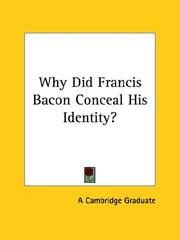 Cover of: Why Did Francis Bacon Conceal His Identity? | Cambridge Graduate