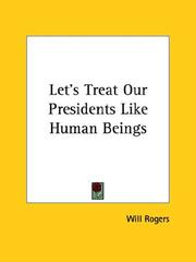 Cover of: Let's Treat Our Presidents Like Human Beings by Will Rogers