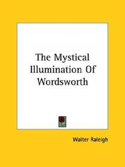 Cover of: The Mystical Illumination of Wordsworth | Walter Raleigh
