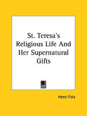 Cover of: St. Teresa's Religious Life and Her Supernatural Gifts | Henri Foly