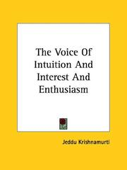 Cover of: The Voice Of Intuition And Interest And Enthusiasm | Jiddu Krishnamurti