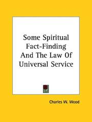 Cover of: Some Spiritual Fact-finding and the Law of Universal Service by Charles W. Wood