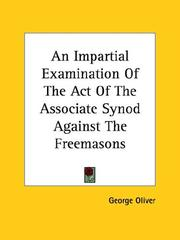 Cover of: An Impartial Examination of the Act of the Associate Synod Against the Freemasons | George Oliver