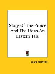 Cover of: Story of the Prince and the Lions an Eastern Tale | Laura Valentine