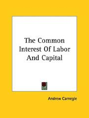 Cover of: The Common Interest of Labor and Capital | Andrew Carnegie