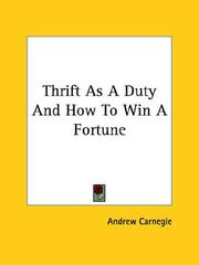 Cover of: Thrift As a Duty and How to Win a Fortune | Andrew Carnegie