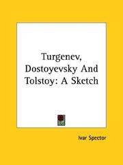 Cover of: Turgenev, Dostoyevsky and Tolstoy by Ivar Spector