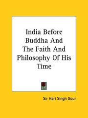 Cover of: India Before Buddha and the Faith and Philosophy of His Time | Hari Singh Gour