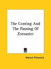 Cover of: The Coming and the Passing of Zoroaster | Maneck Pithawalla