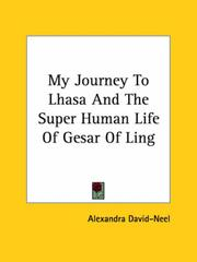 Cover of: My Journey to Lhasa and the Super Human Life of Gesar of Ling by Alexandra David-Néel