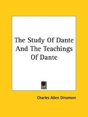 Cover of: The Study Of Dante And The Teachings Of Dante by Charles Allen Dinsmore