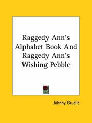 Cover of: Raggedy Ann's Alphabet Book And Raggedy Ann's Wishing Pebble | Johnny Gruelle