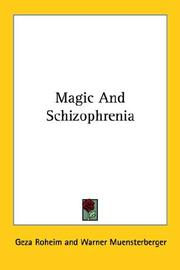 Cover of: Magic And Schizophrenia | Geza Roheim