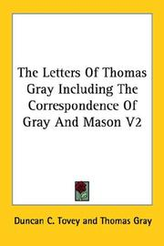 Cover of: The Letters of Thomas Gray Including the Correspondence of Gray and Mason | Thomas Gray