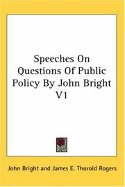 Cover of: Speeches On Questions Of Public Policy By John Bright V1 | John Bright