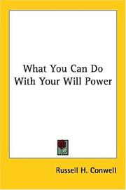 Cover of: What You Can Do With Your Will Power by Russell Herman Conwell