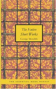 Cover of: The Entire Short Works of George Meredith | George Meredith