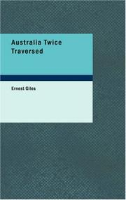 Cover of: Australia twice traversed | Ernest Giles