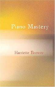 Cover of: Piano Mastery | Harriette Brower