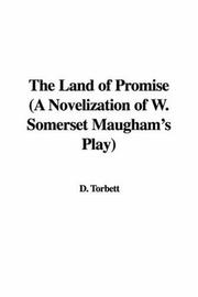 Cover of: The Land of Promise (A Novelization of W. Somerset Maugham's Play) | D. Torbett