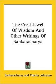 Cover of: The Crest Jewel Of Wisdom And Other Writings Of Sankaracharya | Sankaracharya